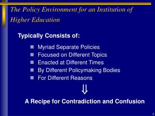 The Policy Environment for an Institution of Higher Education