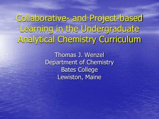 Collaborative- and Project-based Learning in the Undergraduate Analytical Chemistry Curriculum