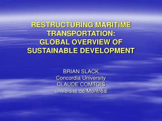 RESTRUCTURING MARITIME TRANSPORTATION: GLOBAL OVERVIEW OF SUSTAINABLE DEVELOPMENT