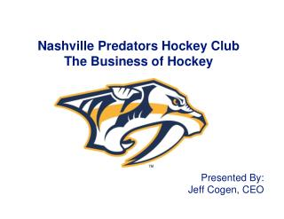 Nashville Predators Hockey Club The Business of Hockey
