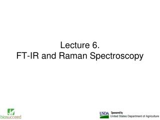 Lecture 6. FT-IR and Raman Spectroscopy