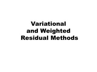 Variational  and Weighted  Residual Methods