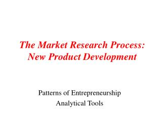The Market Research Process: New Product Development