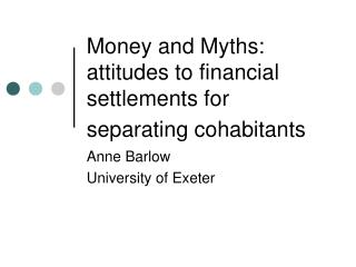 Money and Myths: attitudes to financial settlements for separating cohabitants