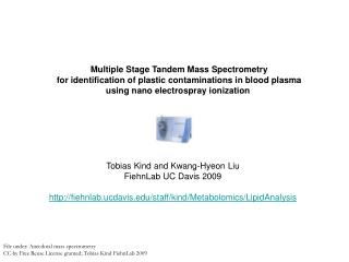 Multiple Stage Tandem Mass Spectrometry for identification of plastic contaminations in blood plasma using nano electros
