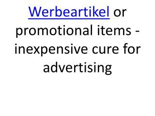 Werbeartikel or promotional items