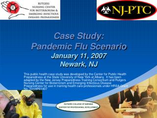 Case Study:  Pandemic Flu Scenario  January 11, 2007 Newark, NJ