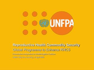 Reproductive Health Commodity Security Global Programme to Enhance RHCS