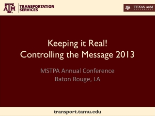 Keeping it Real! Controlling the Message 2013
