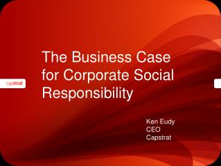 The Business Case  for Corporate Social Responsibility