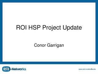 ROI HSP Project Update