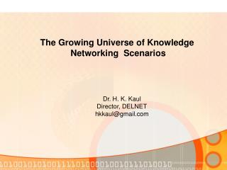 The Growing Universe of Knowledge 	Networking  Scenarios