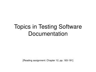 Topics in Testing Software Documentation