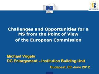 Challenges and Opportunities for a MS from the Point of View  of the European Commission