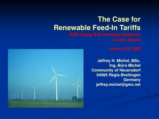 The Case for  Renewable Feed-In Tariffs EUEC Energy & Environment Conference Tucson, Arizona