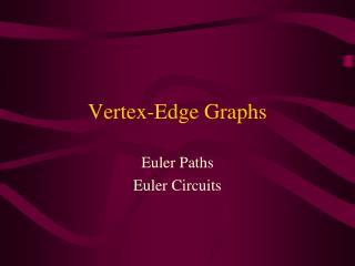 Vertex-Edge Graphs