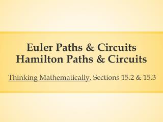 Euler Paths & Circuits Hamilton Paths & Circuits