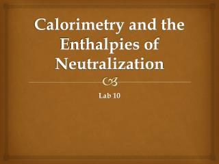 Calorimetry and the Enthalpies of Neutralization