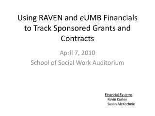 Using RAVEN and  e UMB Financials to Track Sponsored Grants and Contracts