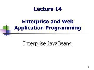 Lecture 14 Enterprise and Web Application Programming
