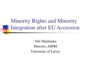 Minority Rights and  M inority  I n tegration  a fter EU Accession