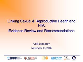 Linking Sexual  Reproductive Health and HIV: Evidence Review and Recommendations