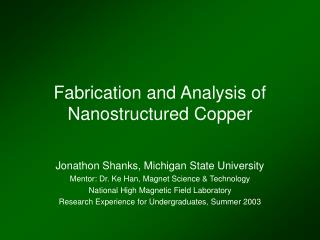 Fabrication and Analysis of Nanostructured Copper