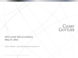GCLC Lunch Talk on Leniency May 27, 2011