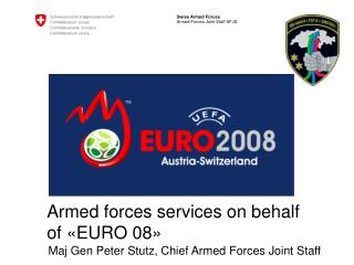 Armed forces services on behalf  of «EURO 08»