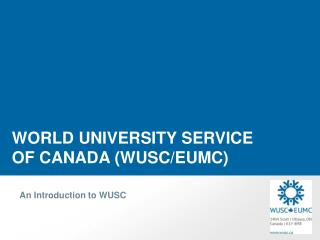 WORLD UNIVERSITY SERVICE OF CANADA (WUSC/EUMC)