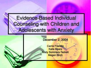 Evidence-Based Individual Counseling with Children and Adolescents with Anxiety