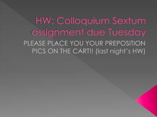 HW: Colloquium Sextum assignment due Tuesday