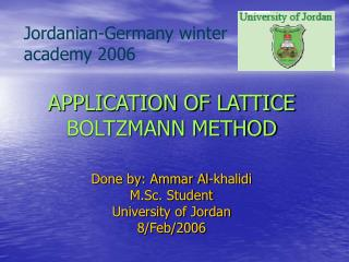 APPLICATION OF LATTICE BOLTZMANN METHOD