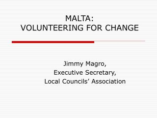 MALTA:  VOLUNTEERING FOR CHANGE
