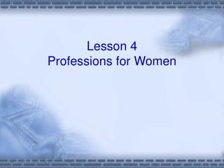 Lesson 4  Professions for Women