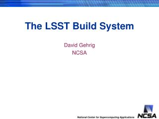 The LSST Build System