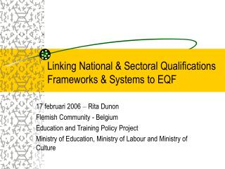 Linking National & Sectoral Qualifications Frameworks & Systems to EQF