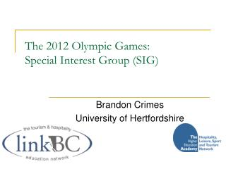 The 2012 Olympic Games: Special Interest Group (SIG)