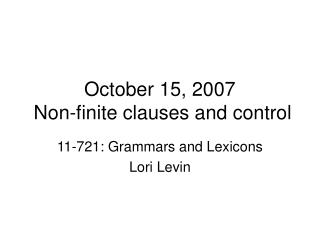 October 15, 2007  Non-finite clauses and control