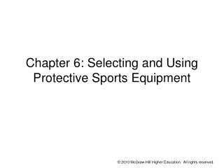 Chapter 6: Selecting and Using Protective Sports Equipment