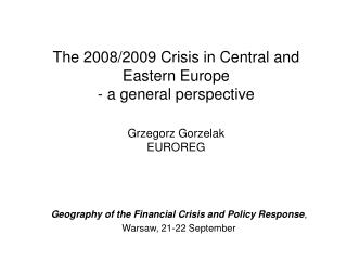 Geography of the Financial Crisis and Policy Response ,  Warsaw,  21-22 September