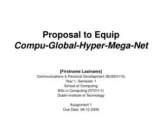 Proposal to Equip  Compu-Global-Hyper-Mega-Net