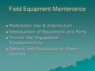 Field Equipment Maintenance