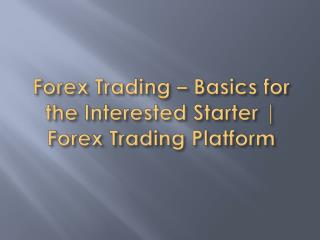 Forex Trading - Basic for Interested Starter | Forextrading