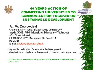 40 YEARS ACTION OF COMMITTING UNIVERSITIES TO COMMON ACTION FOCUSED ON SUSTAINABLE DEVELOPMENT