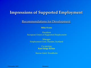 Impressions of Supported Employment Recommendations for Development