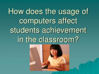 How does the usage of computers affect students achievement in the classroom?