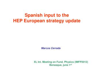 Spanish input to the HEP European strategy update