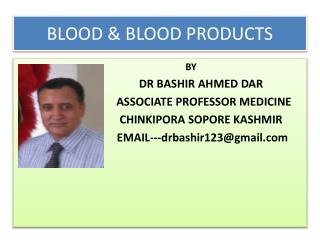 BLOOD TRANSFUSION REACTIONS BY DR BASHIR SOPORE KASHMIR