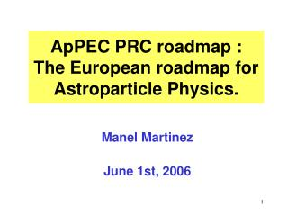 ApPEC PRC roadmap : The European roadmap for Astroparticle Physics.